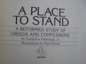 a-place-to-stand-a-refomed-study-of-creeds-and-confessions